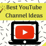 best youtube channel ideas