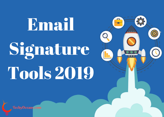 Best Email Signatures 2019 Top 3 Professional Email Signature Tools Of 2019   TechyOceans