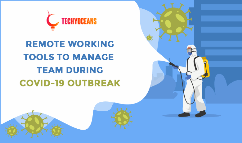 8 Best Remote Working Tools To Manage Team During COVID-19
